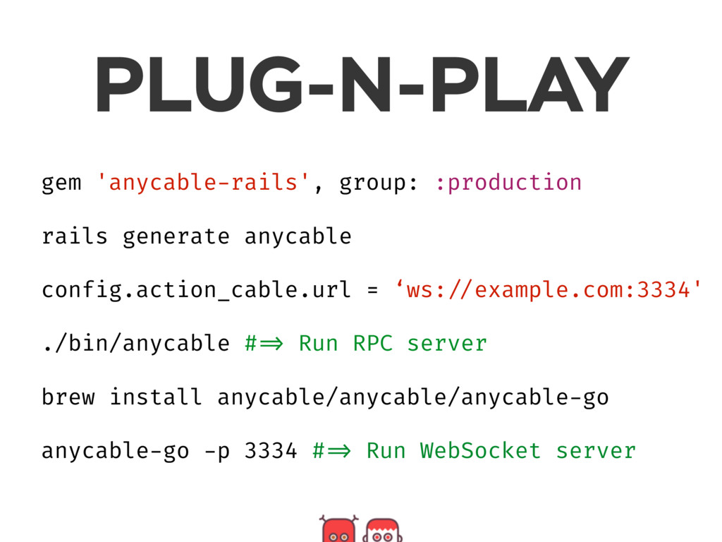 PLUG-N-PLAY gem 'anycable-rails', group: :produ...
