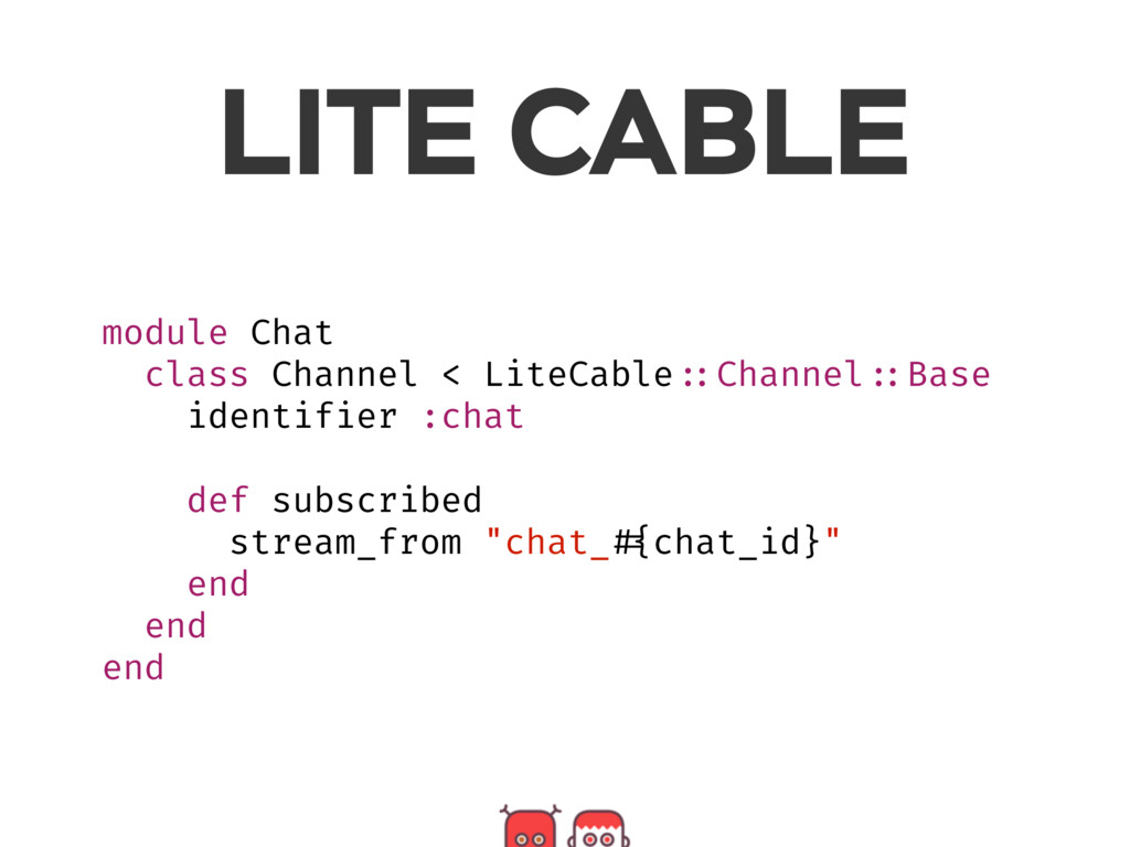 module Chat class Channel < LiteCable ::Channel...