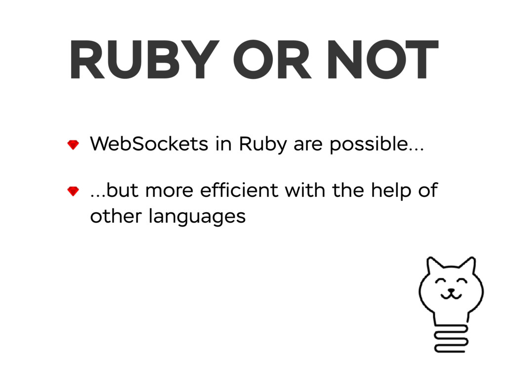 RUBY OR NOT WebSockets in Ruby are possible… …b...