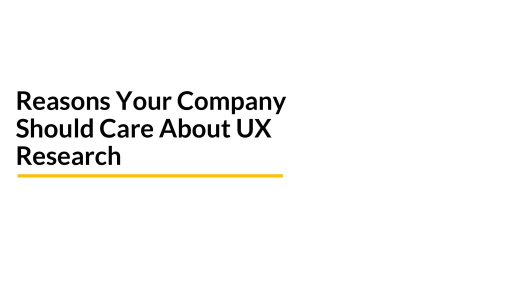 Reasons Your Company Should Care About UX Resea...