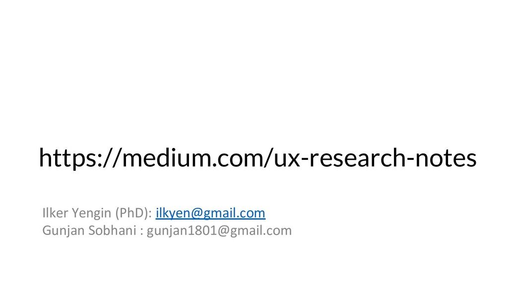 https://medium.com/ux-research-notes Ilker Yeng...