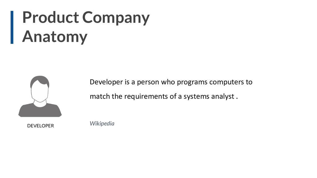Product Company Anatomy Developer is a person w...