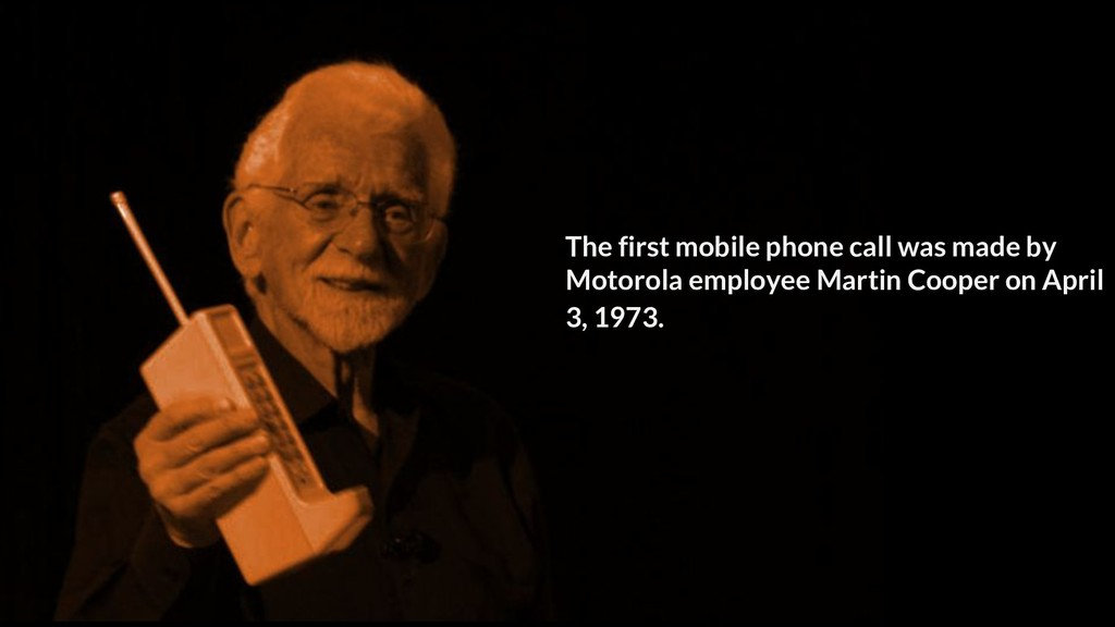 The first mobile phone call was made by Motorol...
