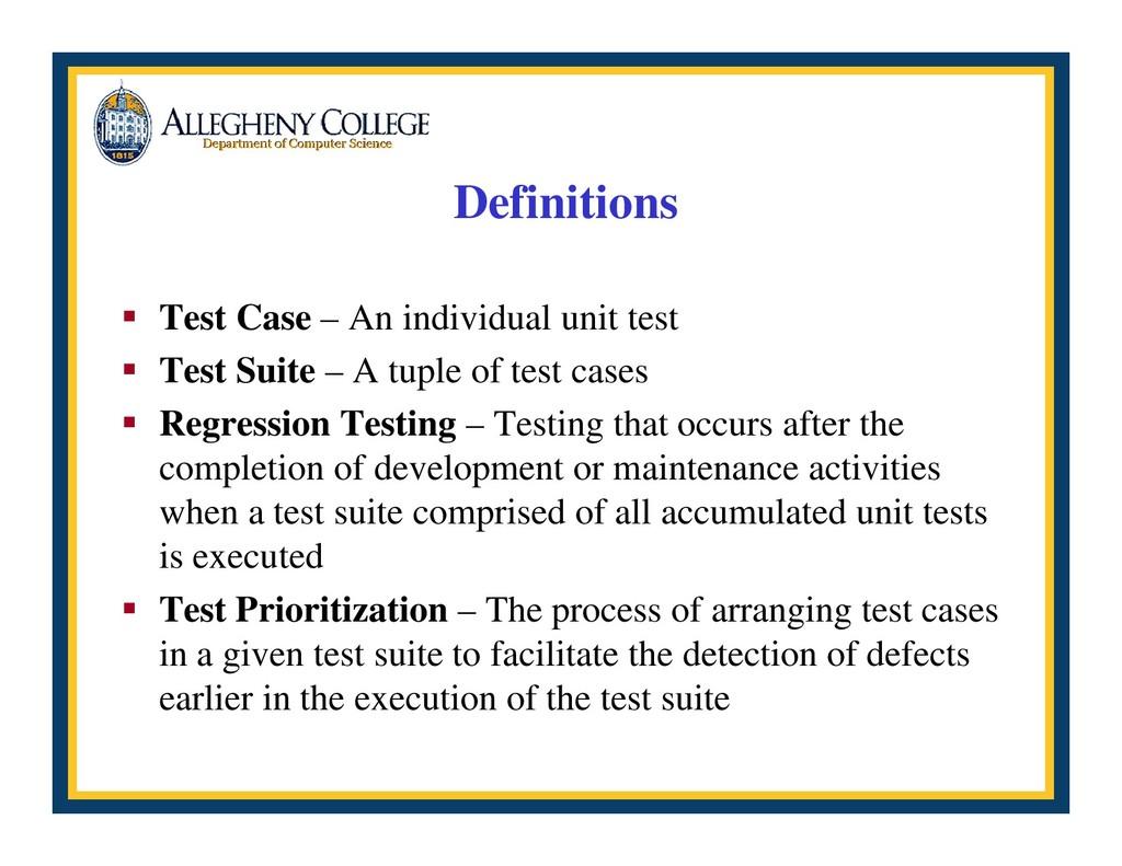 Definitions ƒ Test Case – An individual unit te...