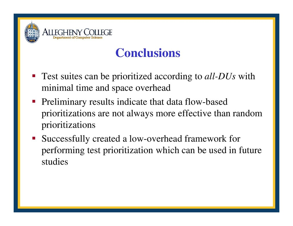 Conclusions ƒ Test suites can be prioritized ac...