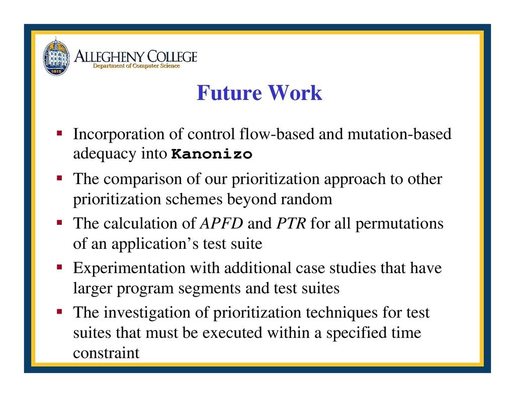 Future Work ƒ Incorporation of control flow-bas...