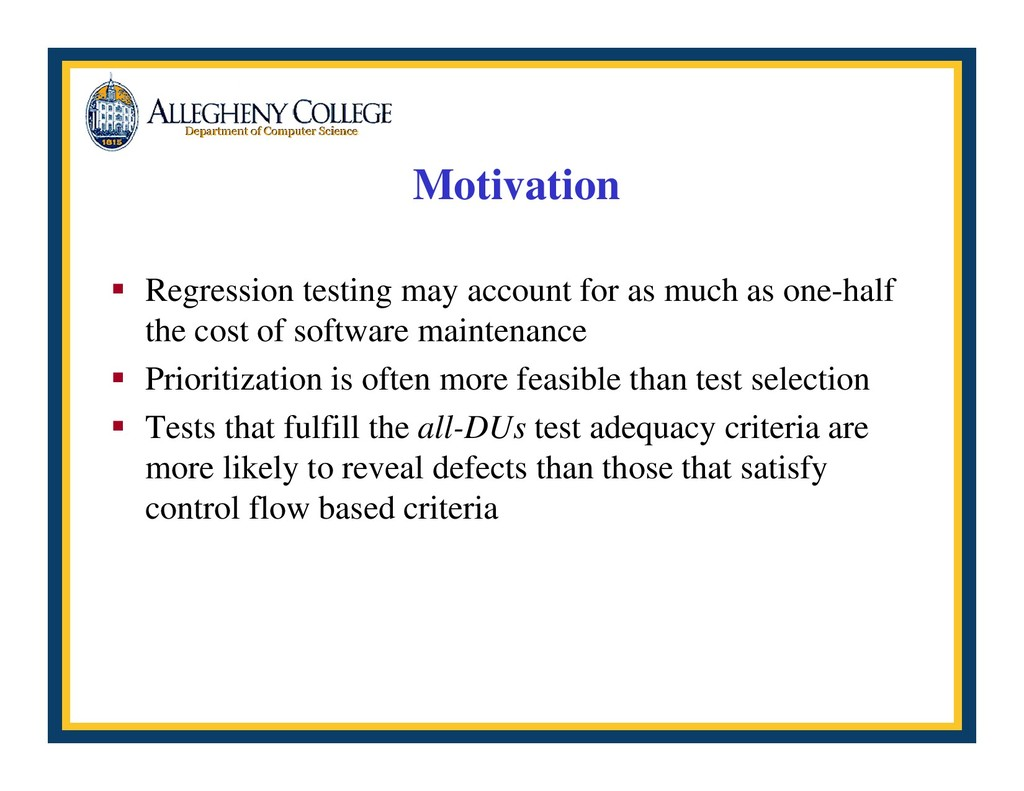 Motivation ƒ Regression testing may account for...
