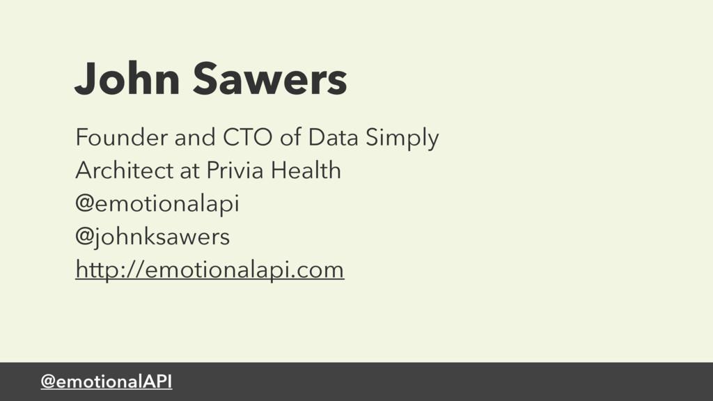 @emotionalAPI John Sawers Founder and CTO of Da...