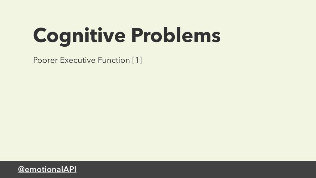 @emotionalAPI Cognitive Problems Poorer Executi...
