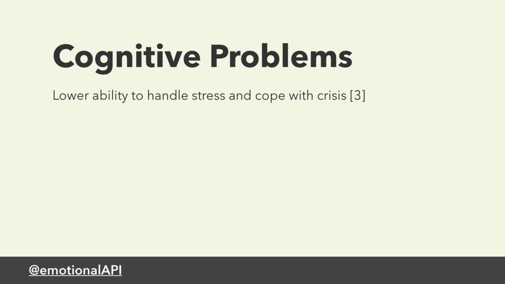 @emotionalAPI Cognitive Problems Lower ability ...