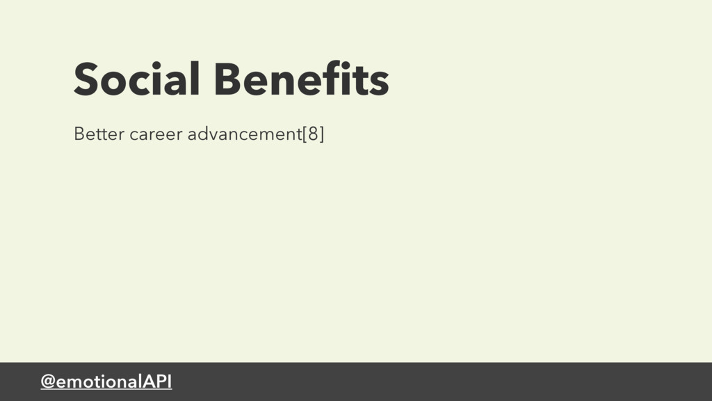 @emotionalAPI Better career advancement[8] Soci...