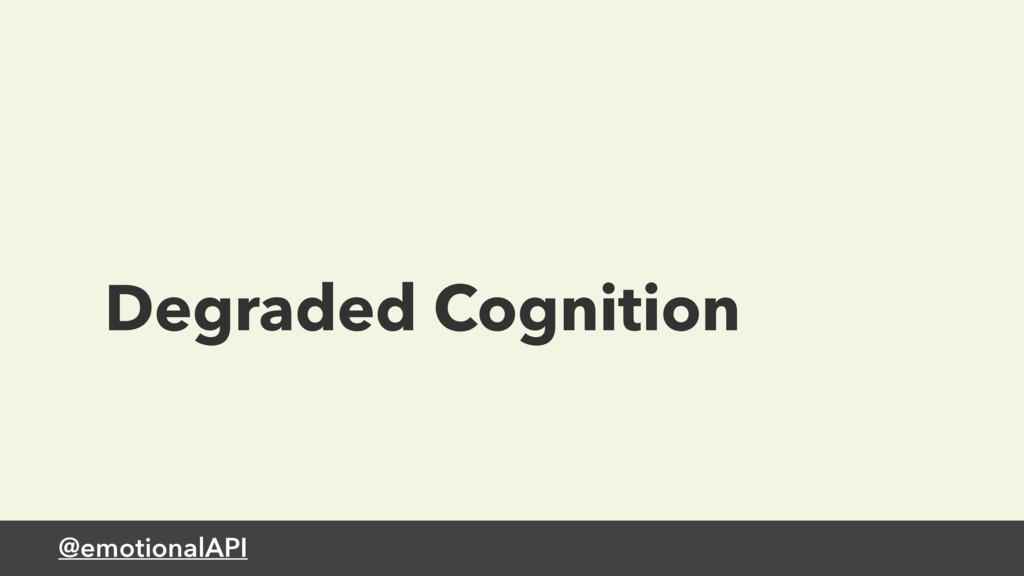 @emotionalAPI Degraded Cognition