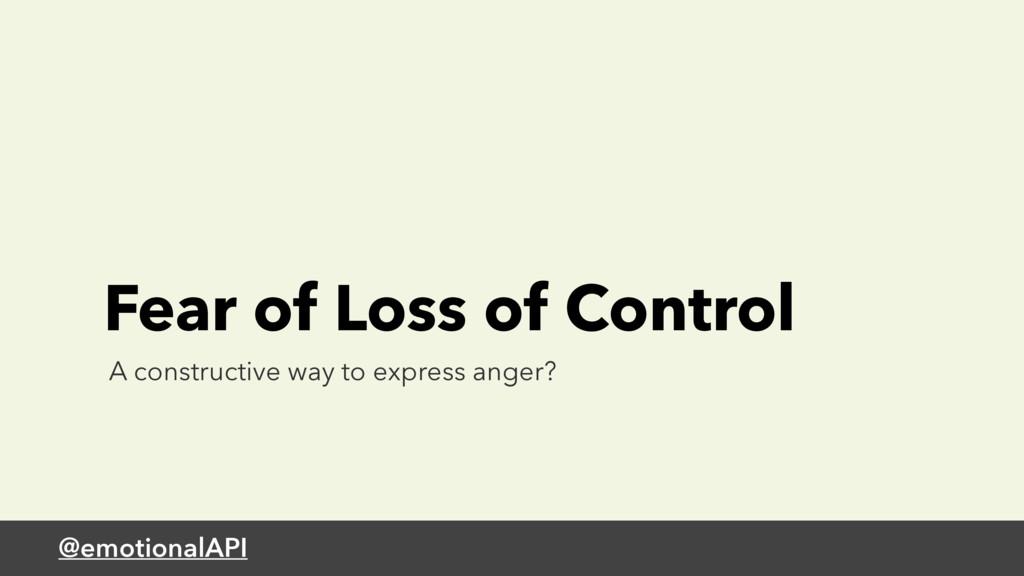 @emotionalAPI Fear of Loss of Control A constru...