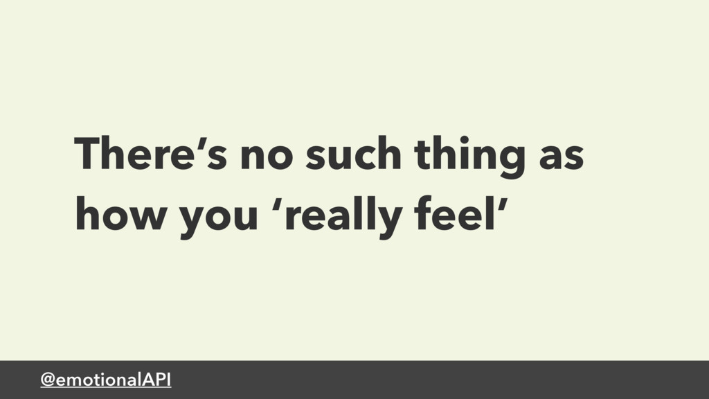 @emotionalAPI There's no such thing as how you ...