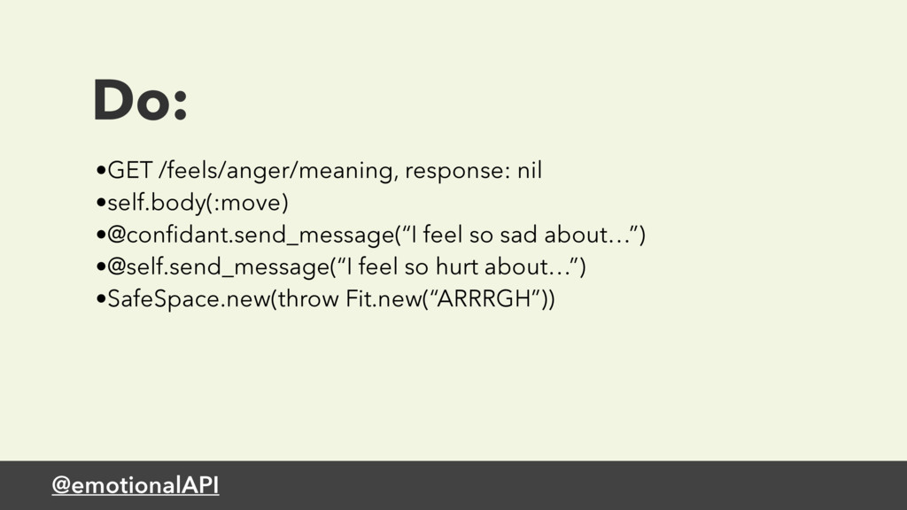 @emotionalAPI Do: •GET /feels/anger/meaning, re...