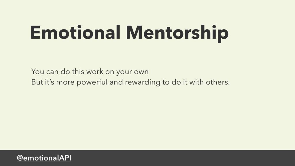 @emotionalAPI Emotional Mentorship You can do t...