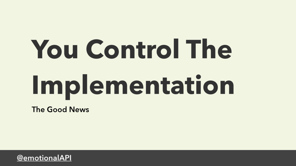 @emotionalAPI You Control The Implementation Th...