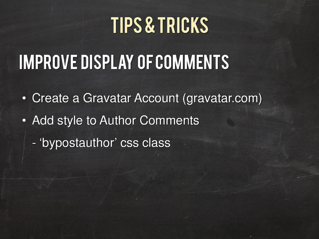 Tips & Tricks Improve Display of Comments • Cre...