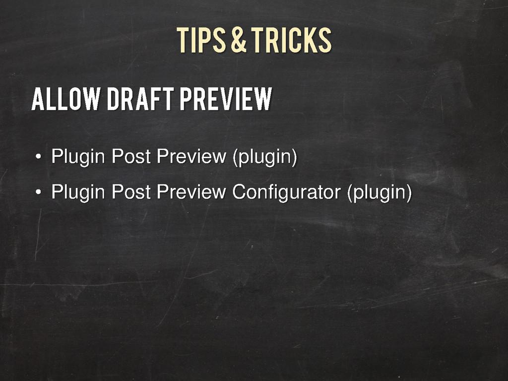 Tips & Tricks Allow Draft Preview • Plugin Post...