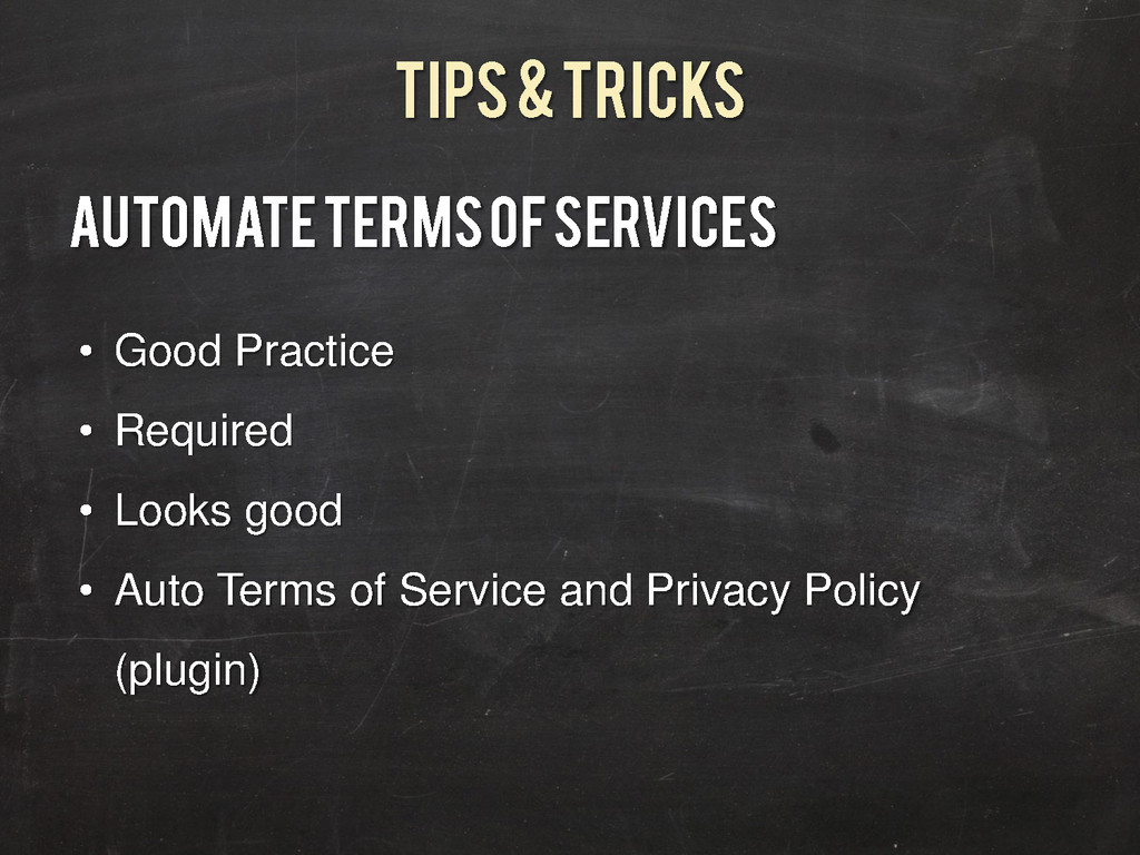 Tips & Tricks Automate Terms of Services • Good...
