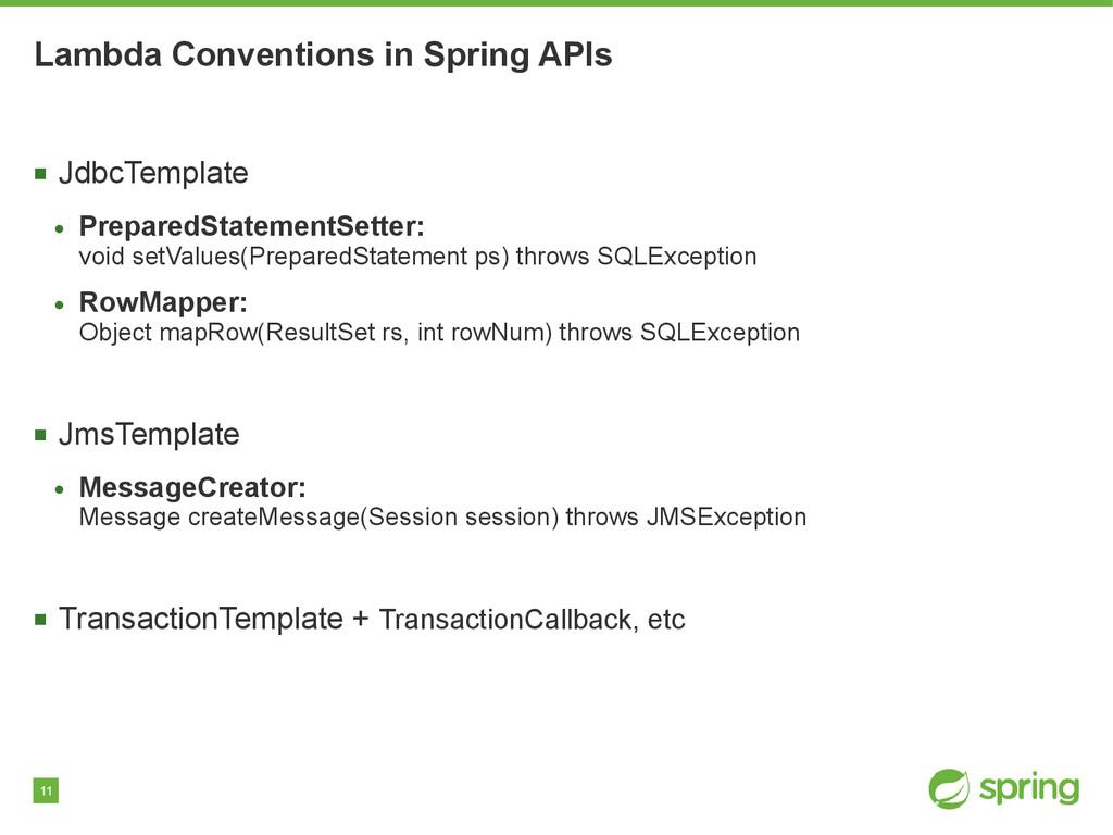 11 Lambda Conventions in Spring APIs ■ JdbcTemp...