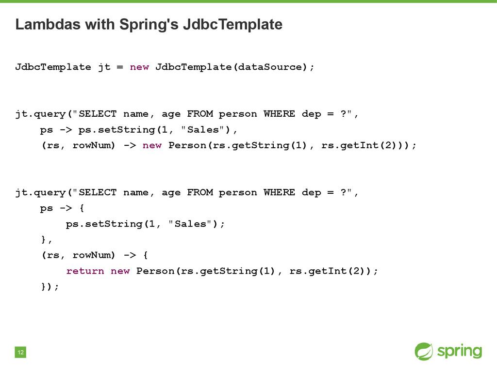 12 Lambdas with Spring's JdbcTemplate JdbcTempl...