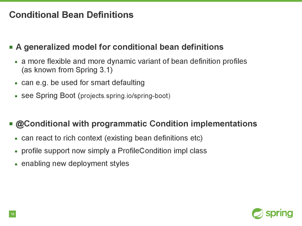 16 Conditional Bean Definitions ■ A generalized...
