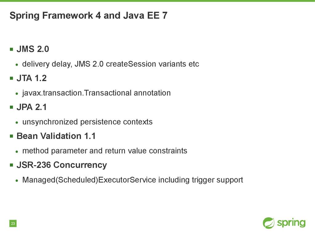 23 Spring Framework 4 and Java EE 7 ■ JMS 2.0 ●...