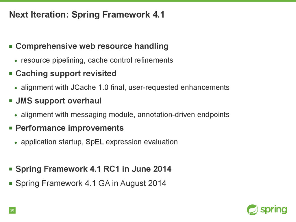26 Next Iteration: Spring Framework 4.1 ■ Compr...