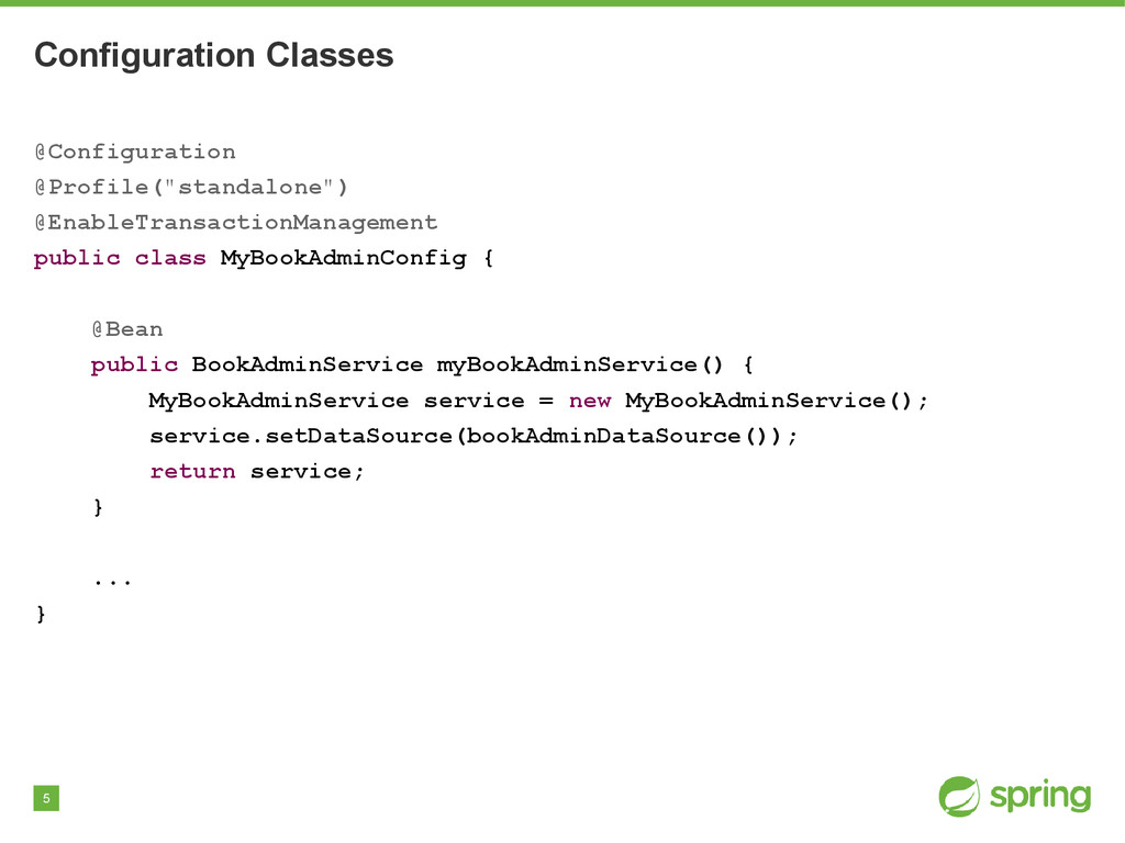 5 Configuration Classes @Configuration @Profile...