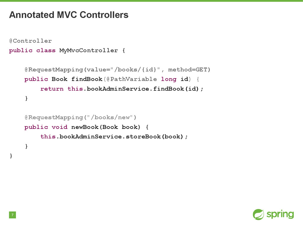 7 Annotated MVC Controllers @Controller public ...
