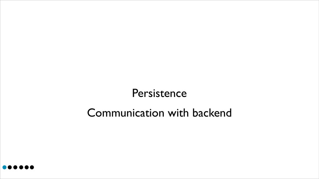 Persistence Communication with backend