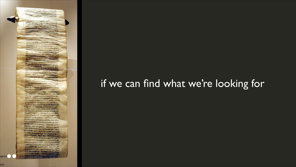 if we can find what we're looking for