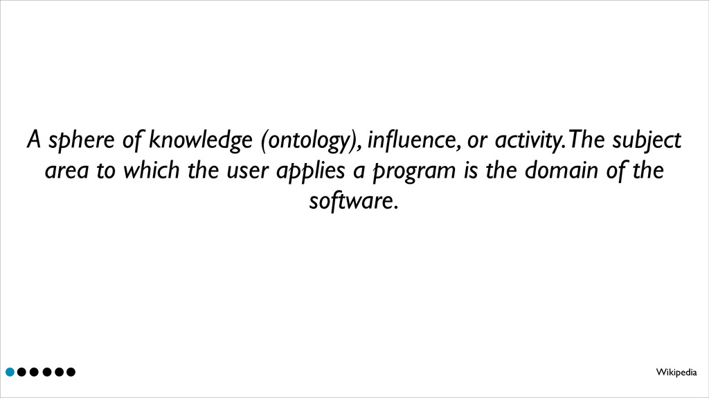 A sphere of knowledge (ontology), influence, or ...