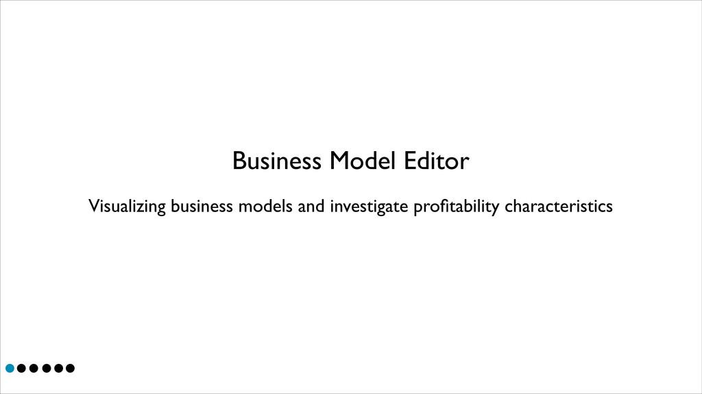 Business Model Editor Visualizing business mode...