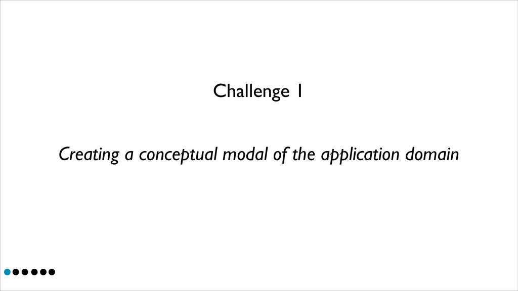 Challenge 1 Creating a conceptual modal of the ...