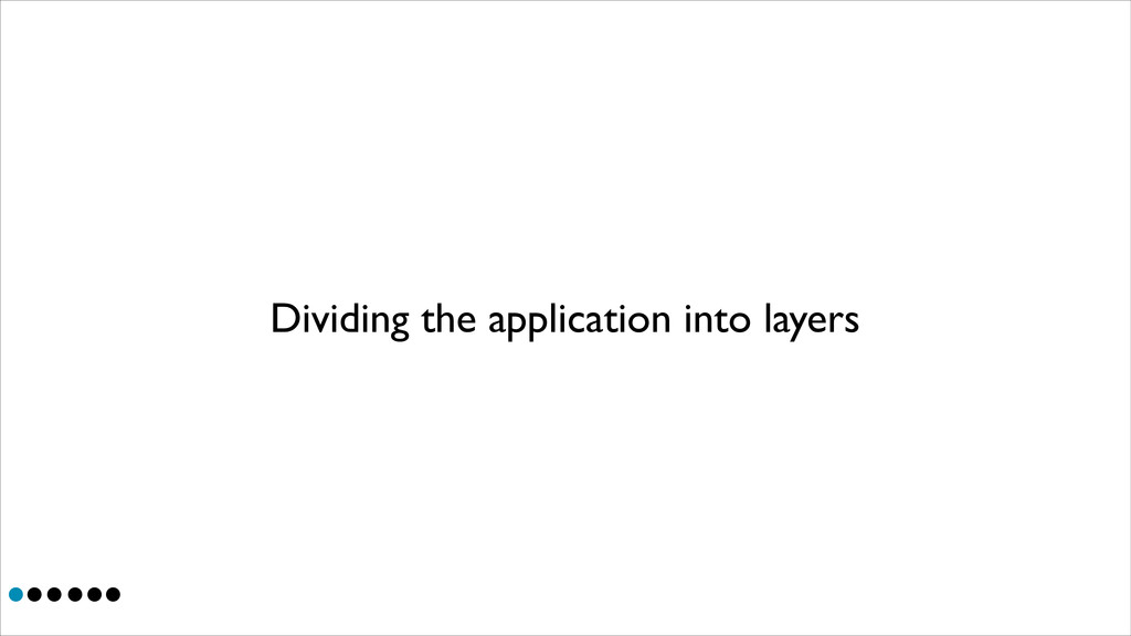 Dividing the application into layers