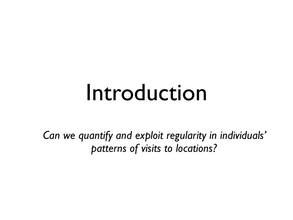 Introduction Can we quantify and exploit regula...