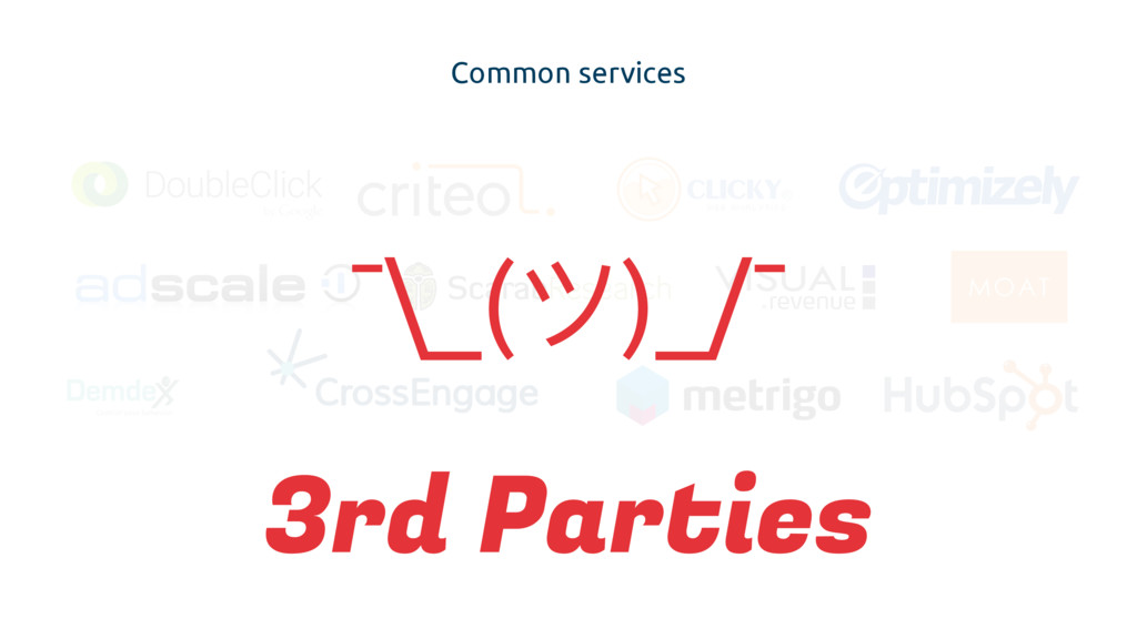 Common services ¯\_(ϑ)_/¯ 3rd Parties