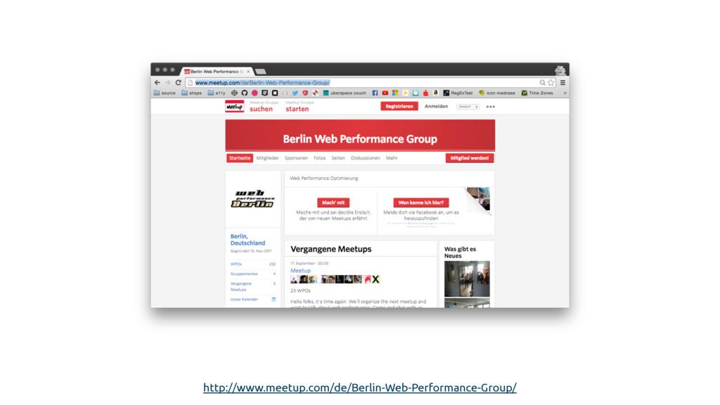 http://www.meetup.com/de/Berlin-Web-Performance...