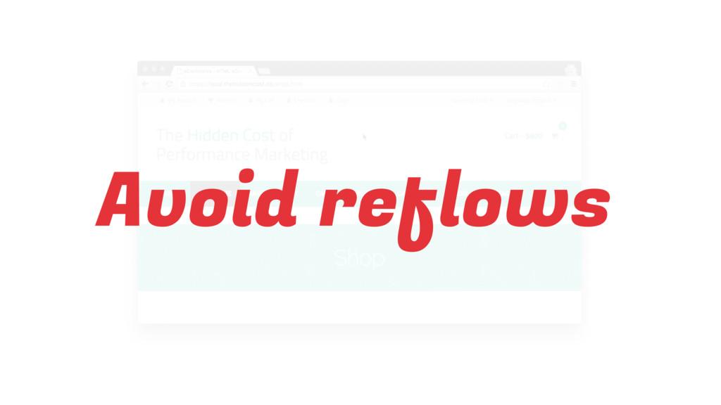 Avoid reflows