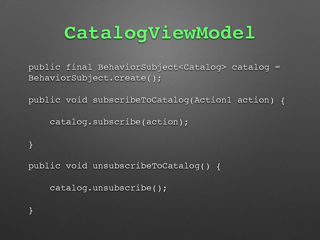 CatalogViewModel public final BehaviorSubject<C...