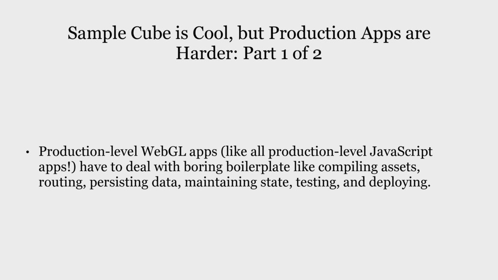 • Production-level WebGL apps (like all product...