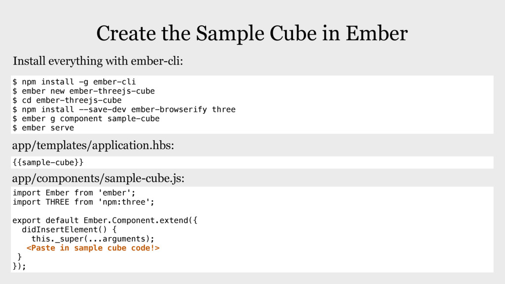 Create the Sample Cube in Ember $ npm install -...