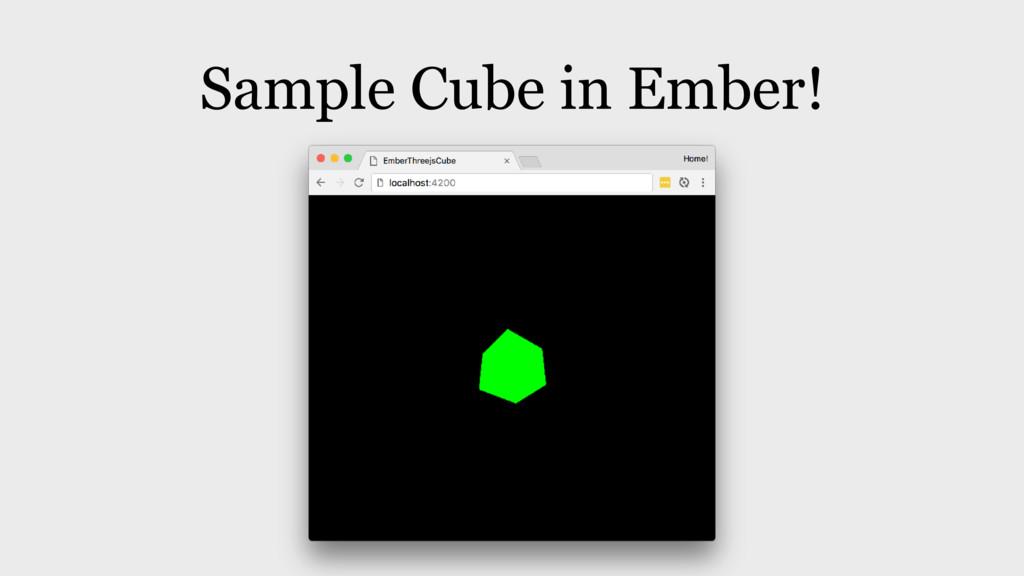 Sample Cube in Ember!