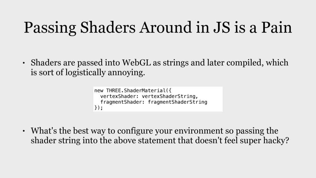 Passing Shaders Around in JS is a Pain • Shader...