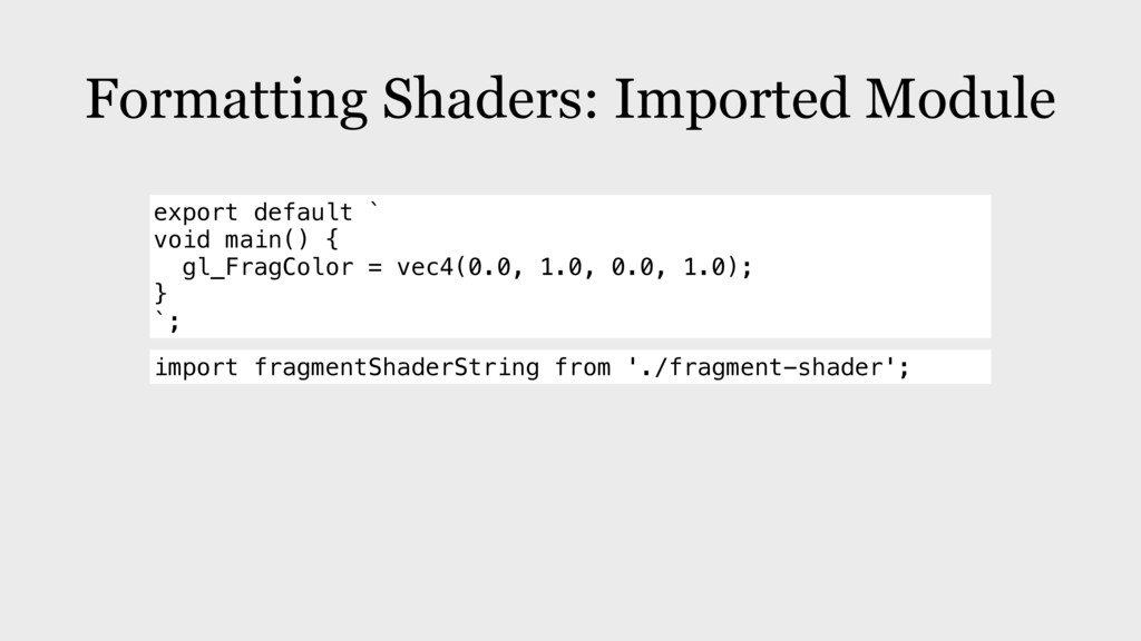 Formatting Shaders: Imported Module export defa...