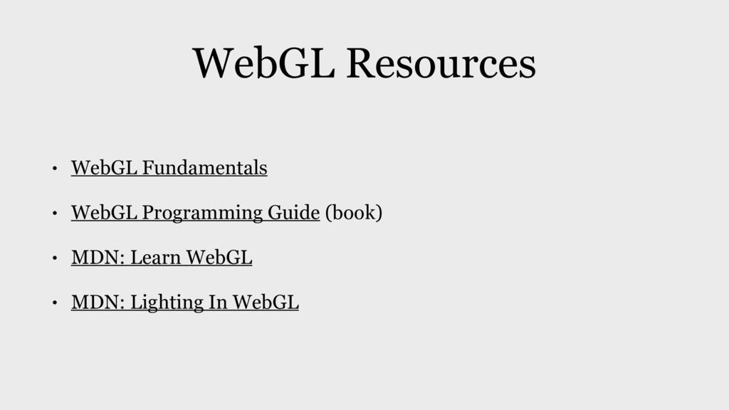 WebGL Resources • WebGL Fundamentals • WebGL Pr...