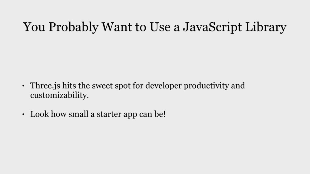 You Probably Want to Use a JavaScript Library •...