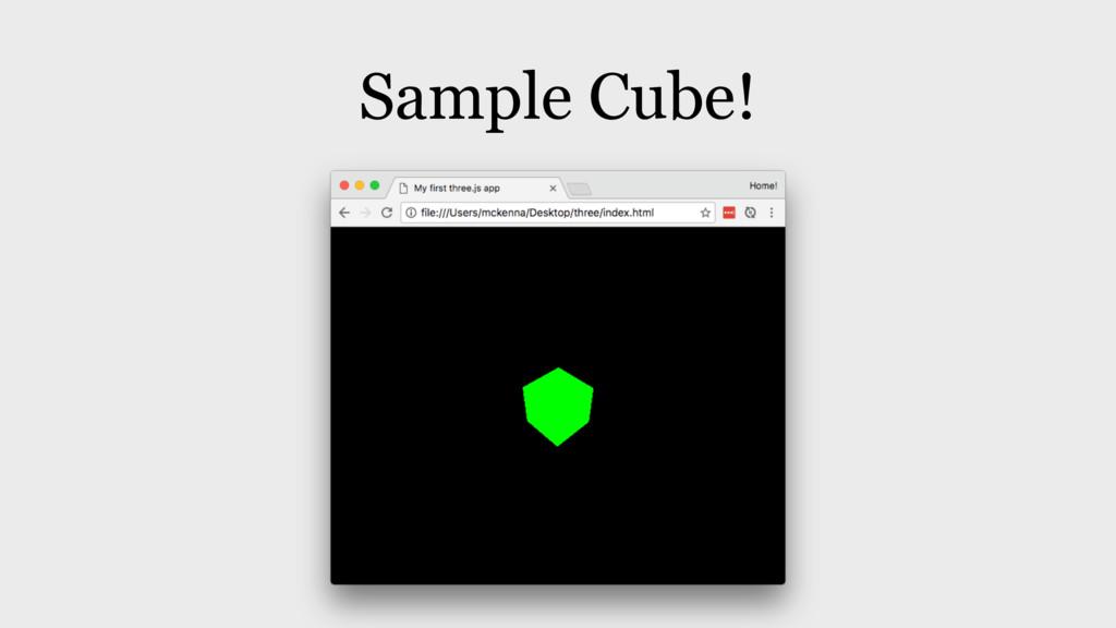 Sample Cube!